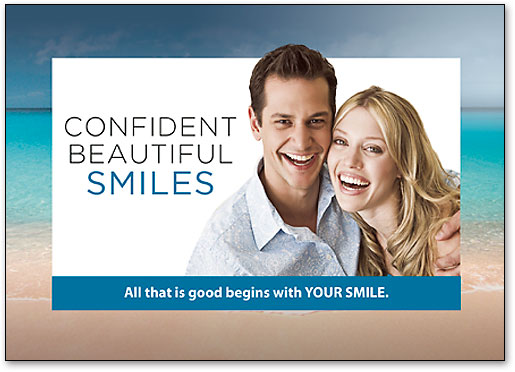 "beach dental postcard design with smiling couple, caption reads ""confident beautiful smiles' with subheadline ""All that is good begins with YOUR SMILE."""