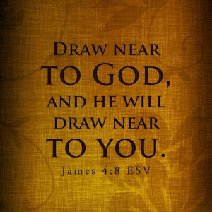 draw near to God James 4 8