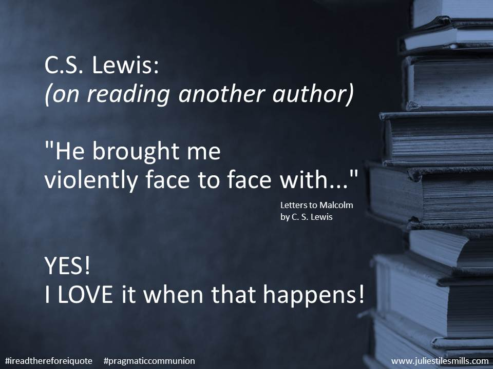 CS Lewis Quote Reading Violently face to face Letters to Malcolm