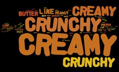 crunch or creamy peanut butter