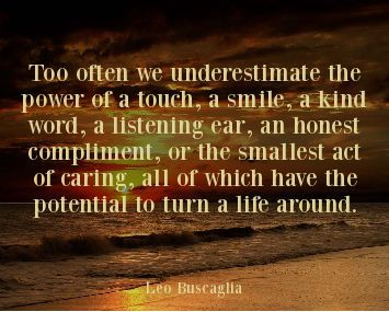 Leo Buscaglia Quote Kindness Encouragment