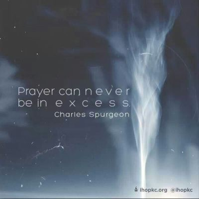 prayer can never be in excess Spurgeon