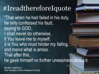 thereforeiquote Brother Lawrence No further uneasiness about it