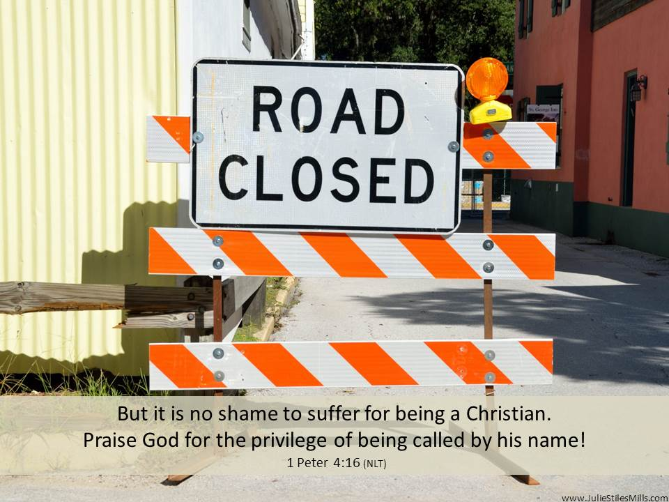 1 Peter 4 16 Road Closed Lost Opportunity