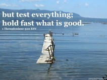 1 Thessalonians 5 21 test everything broken bridge