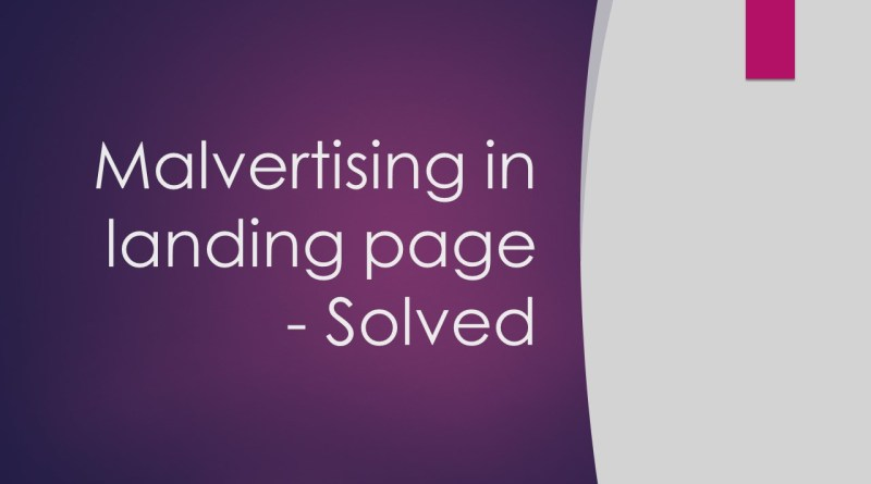 How to solve Malvertising in Landing page?
