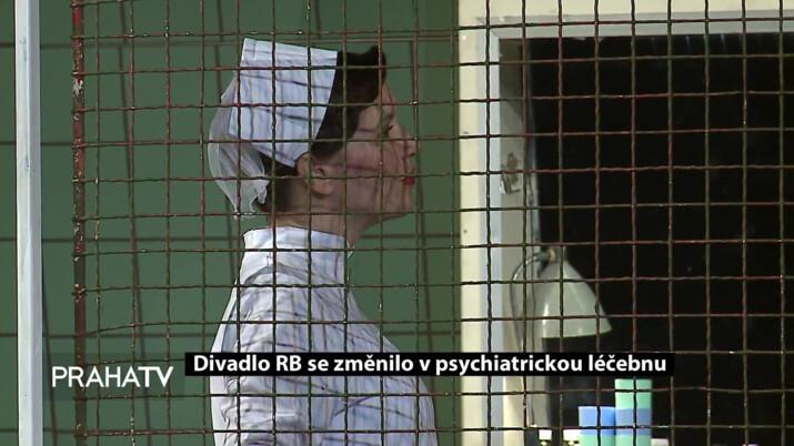 Divadlo RB se změnilo v psychiatrickou léčebnu | PRAHA | Zprávy | PRAHA TV