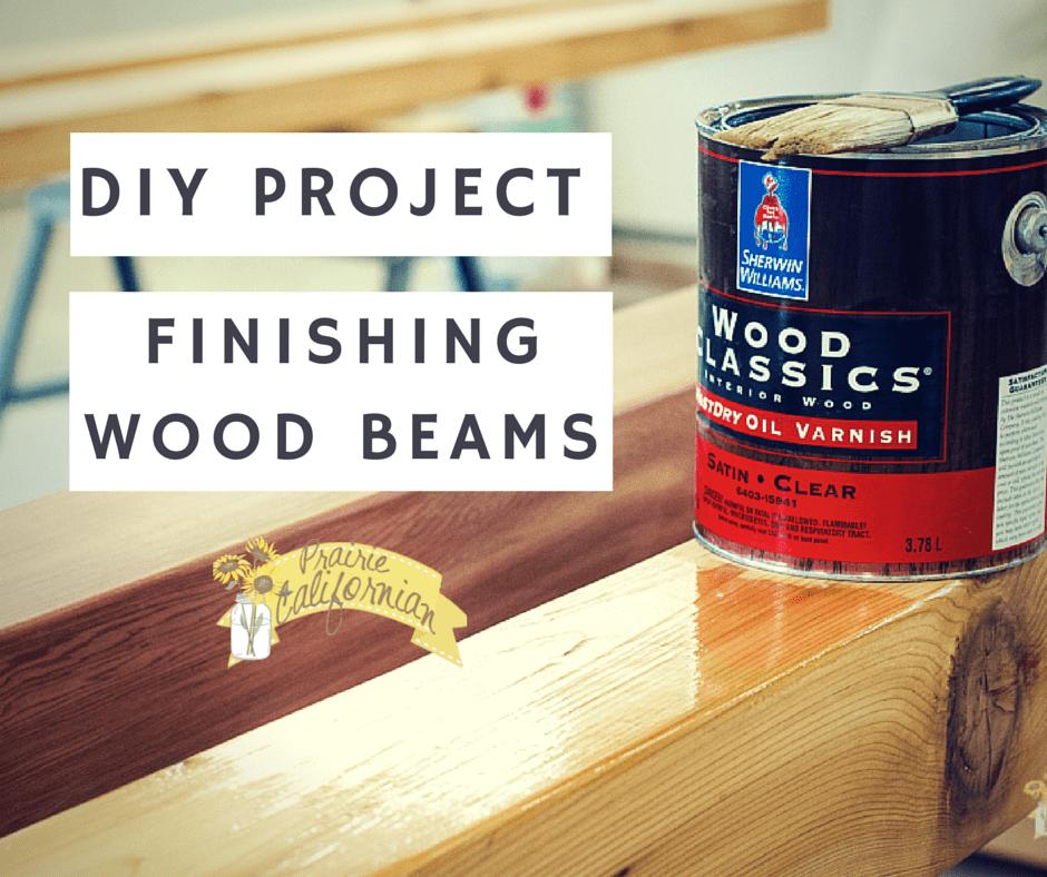 Diy Project Finishing Wood Beams
