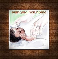 Bringing Her Home