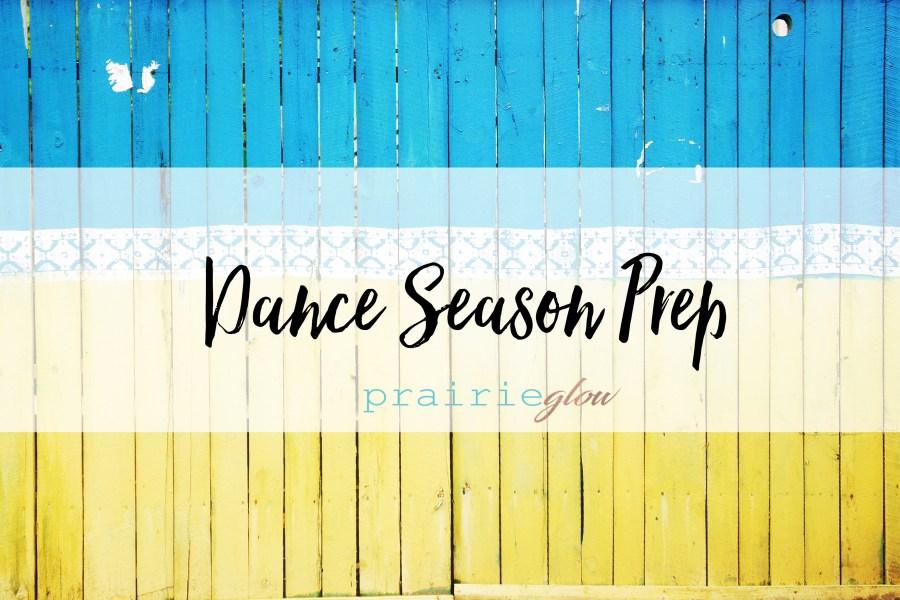Dance Season Prep