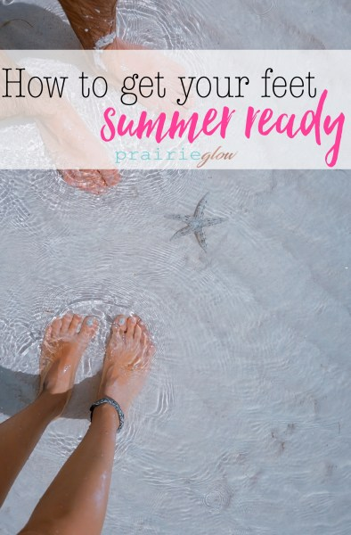 how to get your feet summer ready tiber river naturals prairie glow