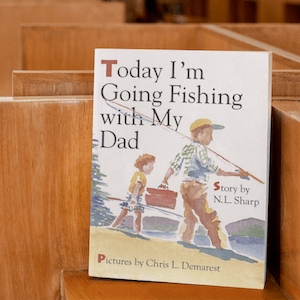Today I'm Going Fishing with My Dad
