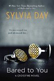 Bared to you by Sylvia Day.