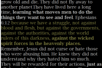 Recognizing the Dark Day before Us. We know where Hate originates. The demons that Jesus and the Apostles encountered did not grow old and die. They did not fly away to another planet. They have lived here a long time, learning what moves men to do the things they want to see and feel