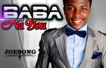 [MUSIC] JoeSong - Baba Na You