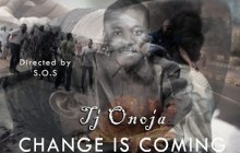 DOWNLOAD VIDEO: TJ Onoja - Change is Coming