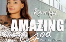 [MUSIC] Komelyn - Amazing God