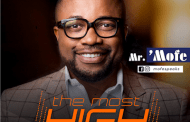 [DOWNLOAD MUSIC] Mr. Mofe - The Most High
