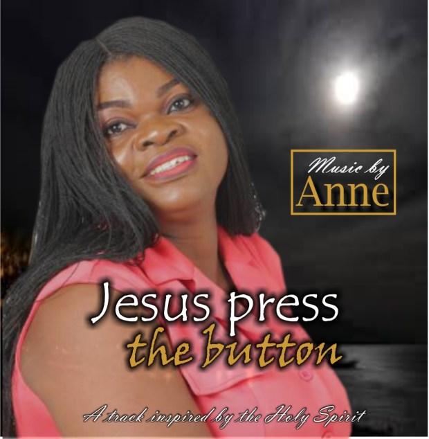 Anne - Jesus Press the Button