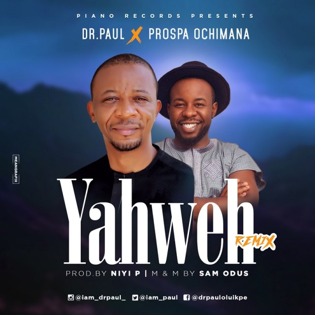 Dr. Paul Debuts With Yahweh (Ft. Prospa Ochimana)