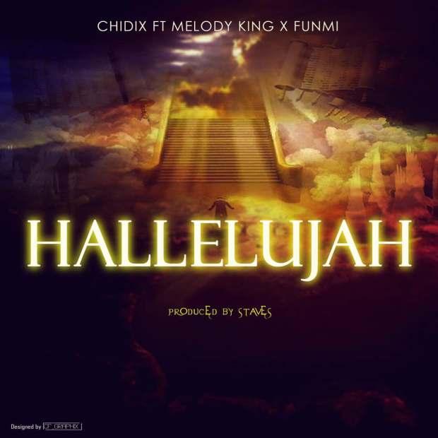 Chidix - Hallelujah (Ft. Melody King & Funmi)