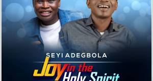 Seyi Adegbola - Joy In The Holy Spirit