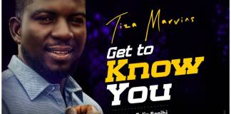 Tiza Marvins - Get to Know You