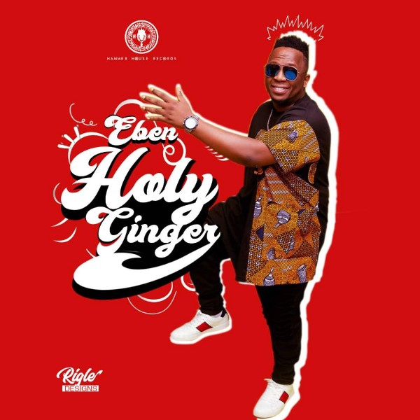 Eben – Holy Ginger