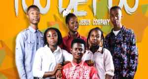 Jesus Company - You Dey Do