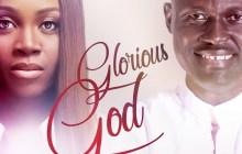 Elijah Oyelade Dished Out Glorious God Remix (Ft. Glowreeyah Braimah)