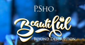 P Sho - Beautiful (Beyond Description)
