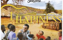 Frank Edwards - Happiness | Stream & Download Mp3 & Video