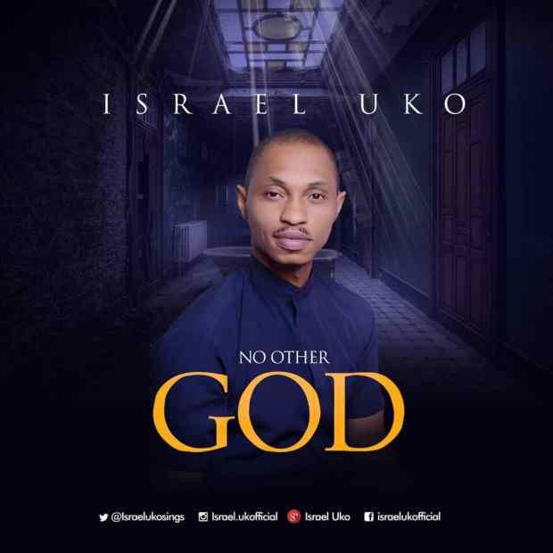 Israel Uko - No Other God