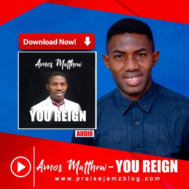 Amos Matthew You Reign