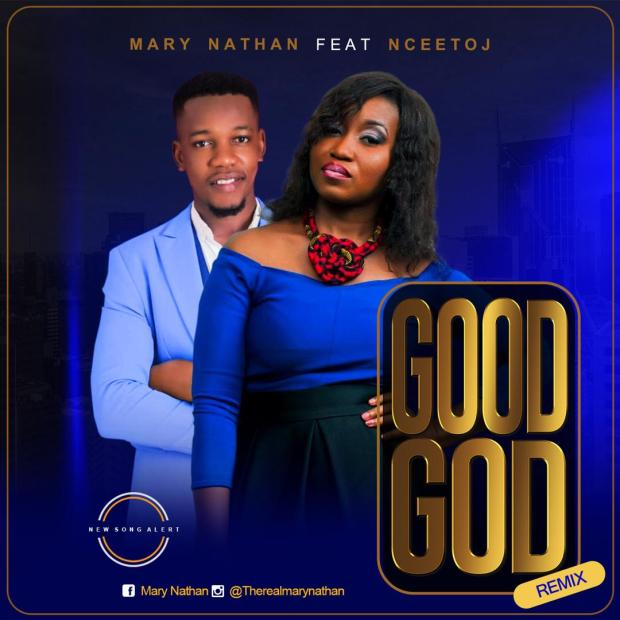 Mary Nathan – Good God (Remix)