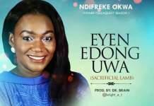 Ndifreke Okwa - Eyen Edong Uwa (Sacrificial Lamb)