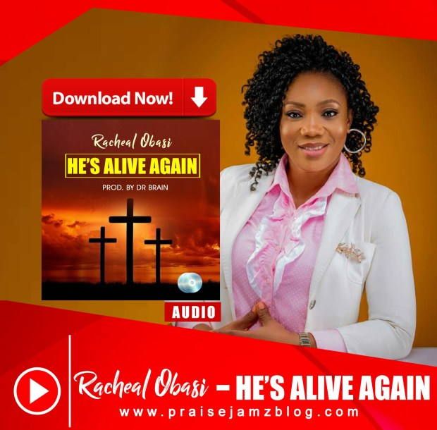 Racheal Obasi - He's Alive Again