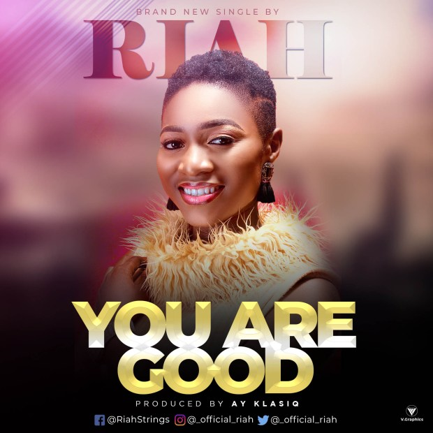 Riah - Your Are Good