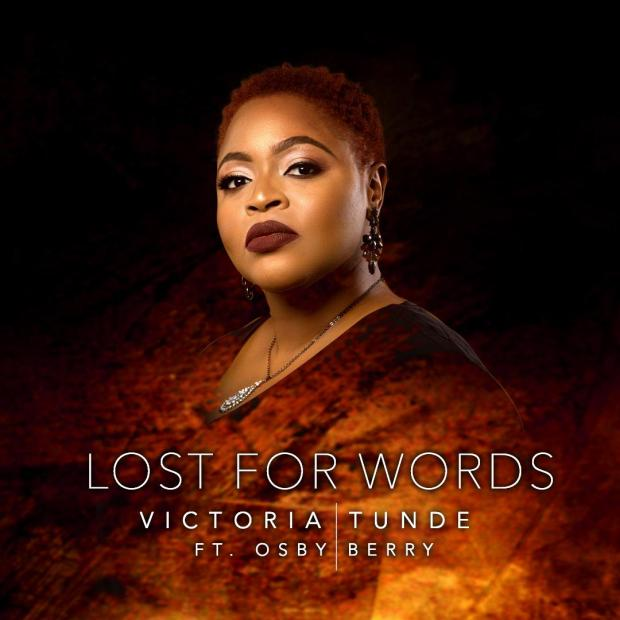 Victoria Tunde - Lost for Words (Ft. Osby Berry)