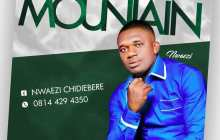 [MUSIC] Nwaeze - I Can Move Mountain | Free Download