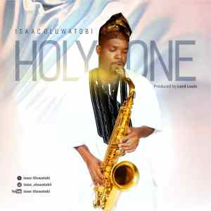 Isaac Oluwatobi - Holy One