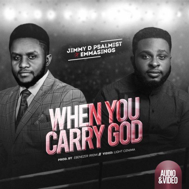Jimmy D Psalmist - When You Carry God (Ft. Emmasings)