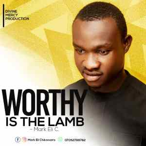 [MUSIC] Mark Eli - Worthy is the Lamb