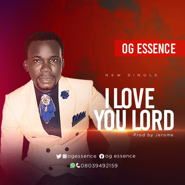 [MUSIC] OG Essence - I Love You Lord
