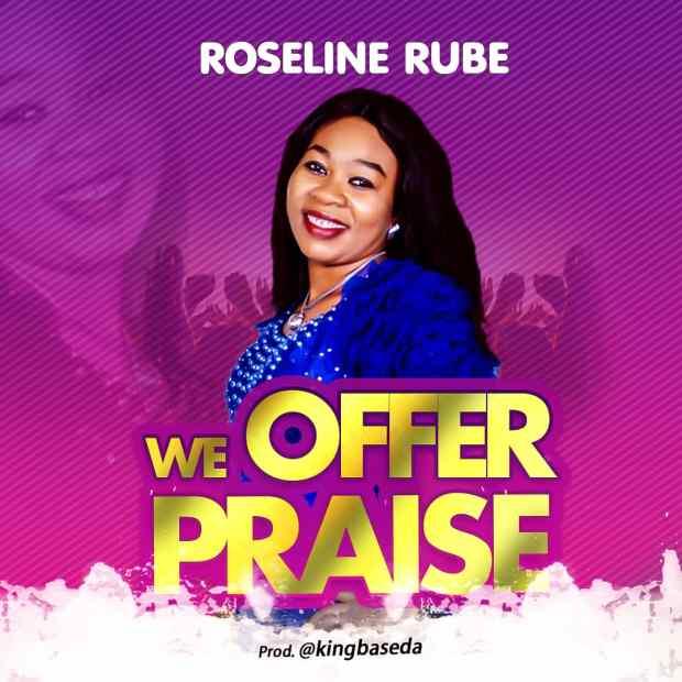 [MUSIC] Roseline Rube - We Offer Praise