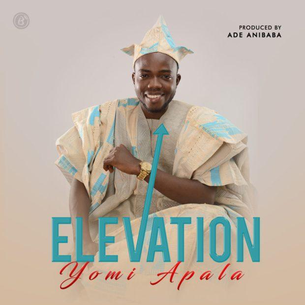 [MUSIC] Yomi Olabisi Apala - Elevation