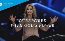 "[SERMON] ""We're Wired With God's Power"" – Victoria Osteen"