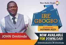 [MUSIC] John Omitinde - Ire Gbo Gbo