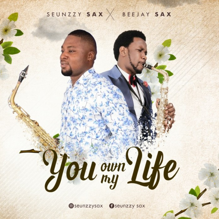 [MUSIC] Seunzzy Sax - You Own My Life (Ft. Beejay Sax)