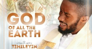 [MUSIC] Timileyin - God of all the Earth (Ft. Oore Ofe Anu)